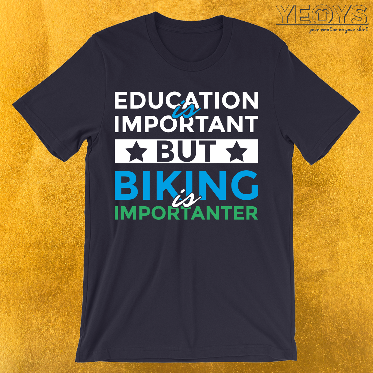 Education Is Important Biking Is Importanter T-Shirt