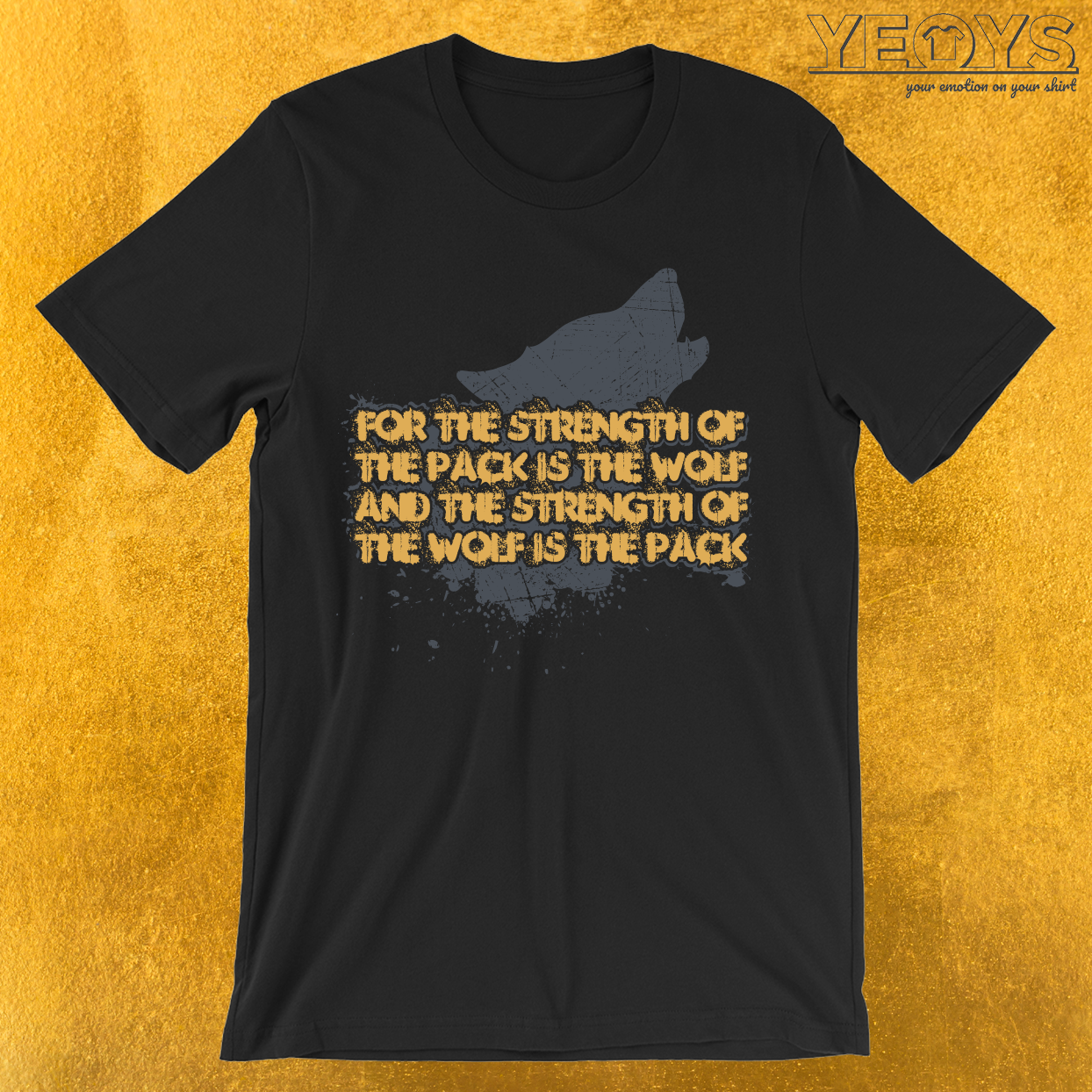 Strenght Of The Pack Is The Wolf T-Shirt
