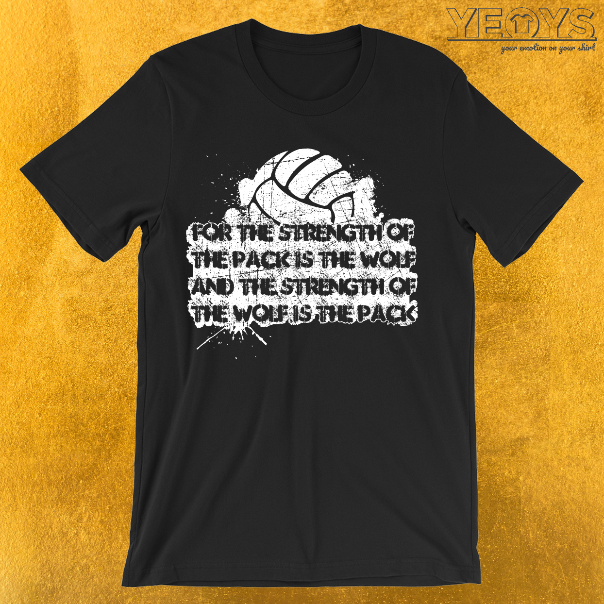 Volleyball Strength Of The Pack Is The Wolf T-Shirt