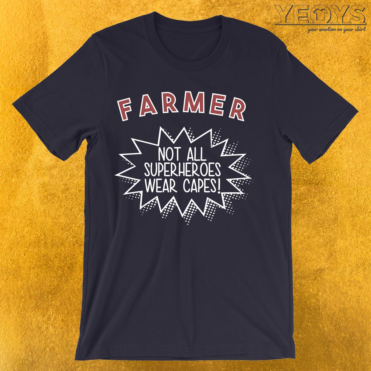 Farmer Not All Superheros  Wear Capes T-Shirt