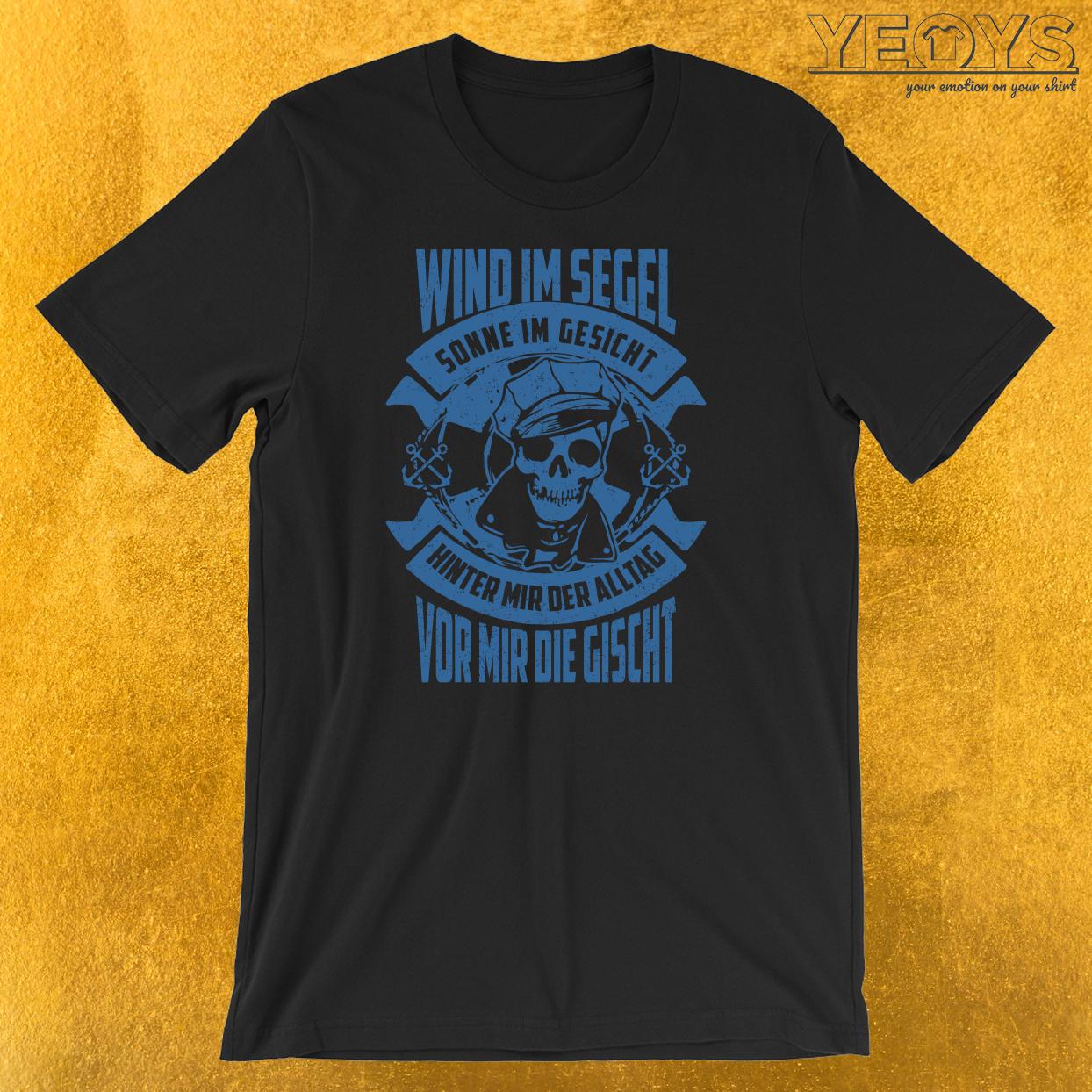 Wind im Segel & Sonne im Gesicht T-Shirt