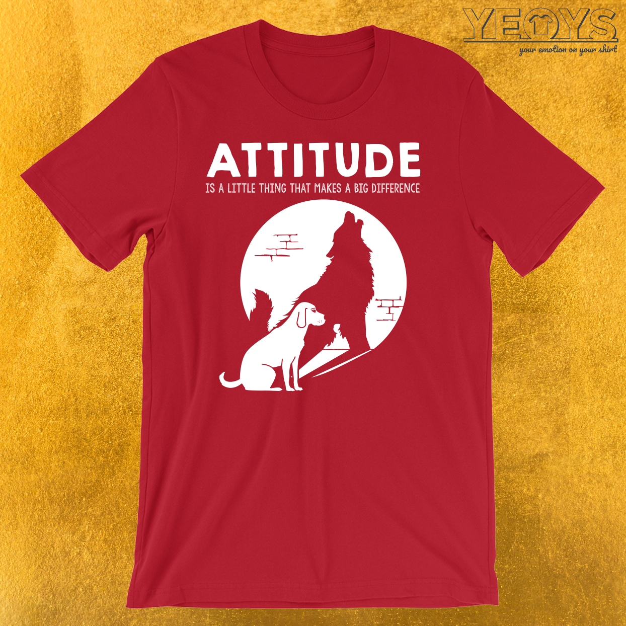 Dog Wolf Attitude T-Shirt