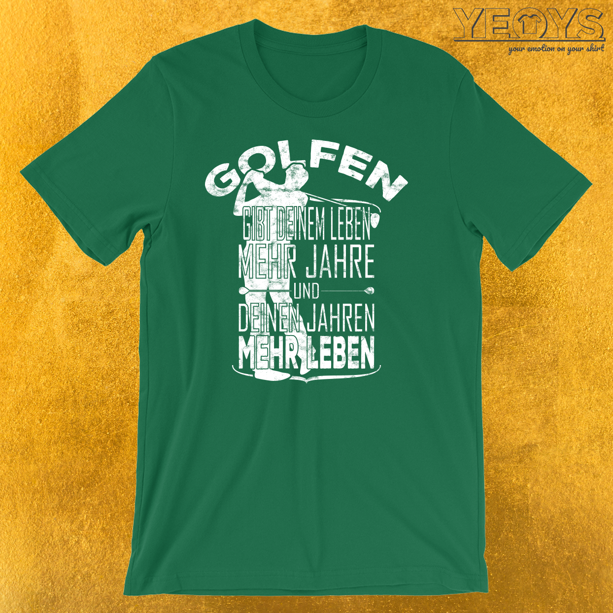 Golfen gibt deinem Leben mehr Jahre T-Shirt