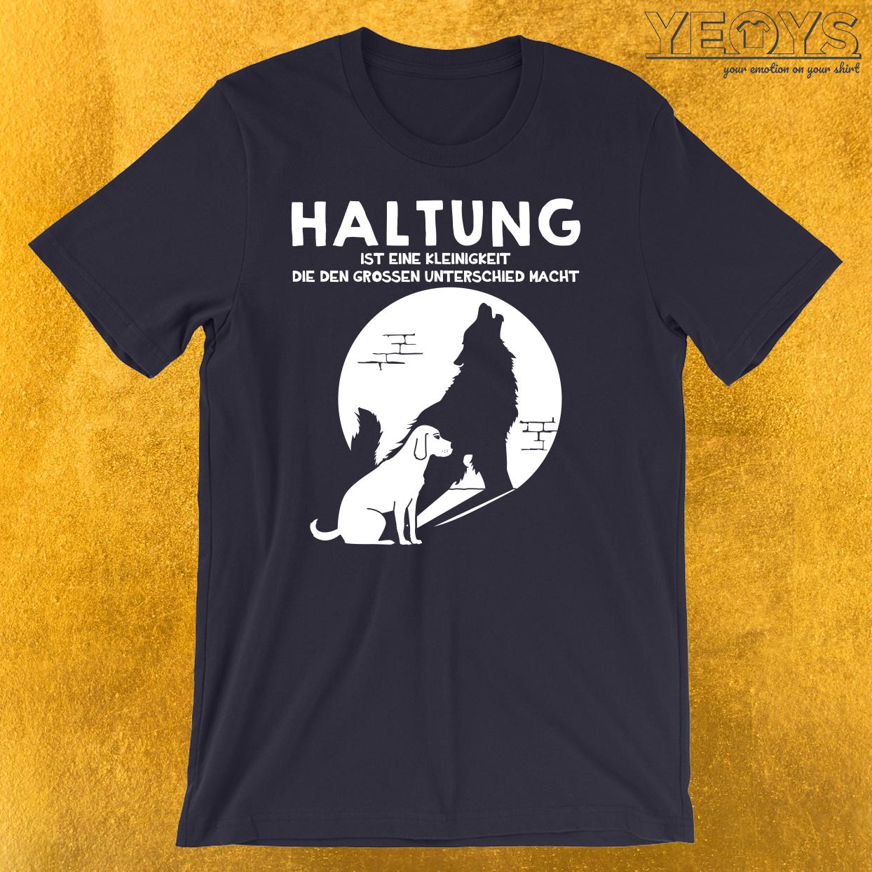 Hund & Wolf Haltung macht Unterschied T-Shirt