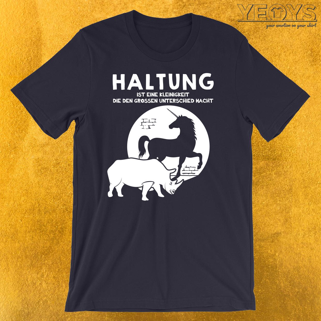 Nashorn & Einhorn Haltung macht Unterschied T-Shirt