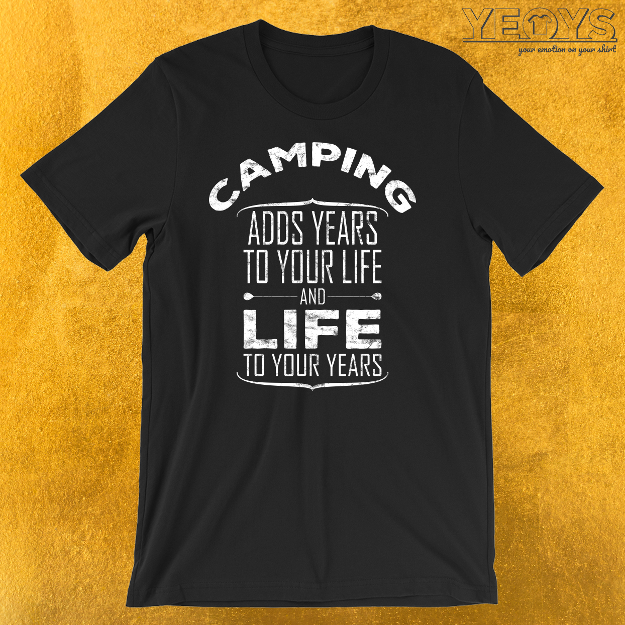 Camping Adds Life To Your Years T-Shirt