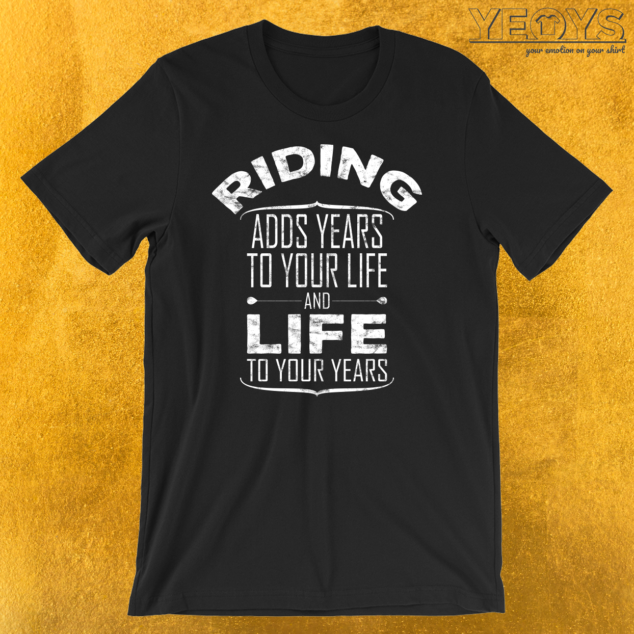 Riding Adds Life To Your Years T-Shirt