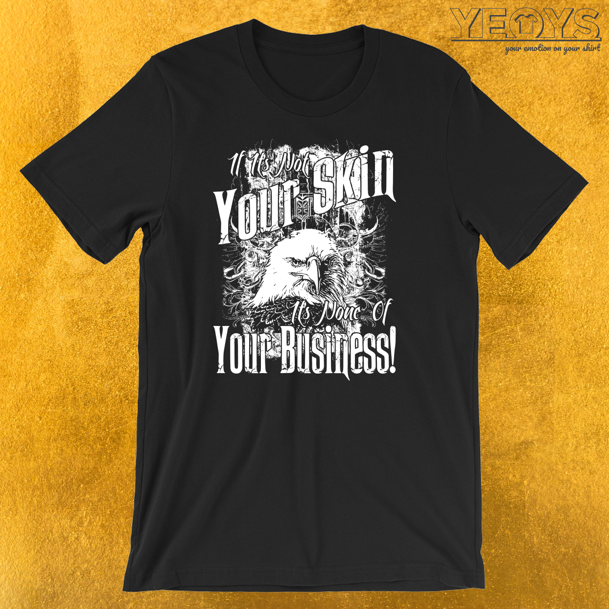 Not Your Skin Not Your Business T-Shirt