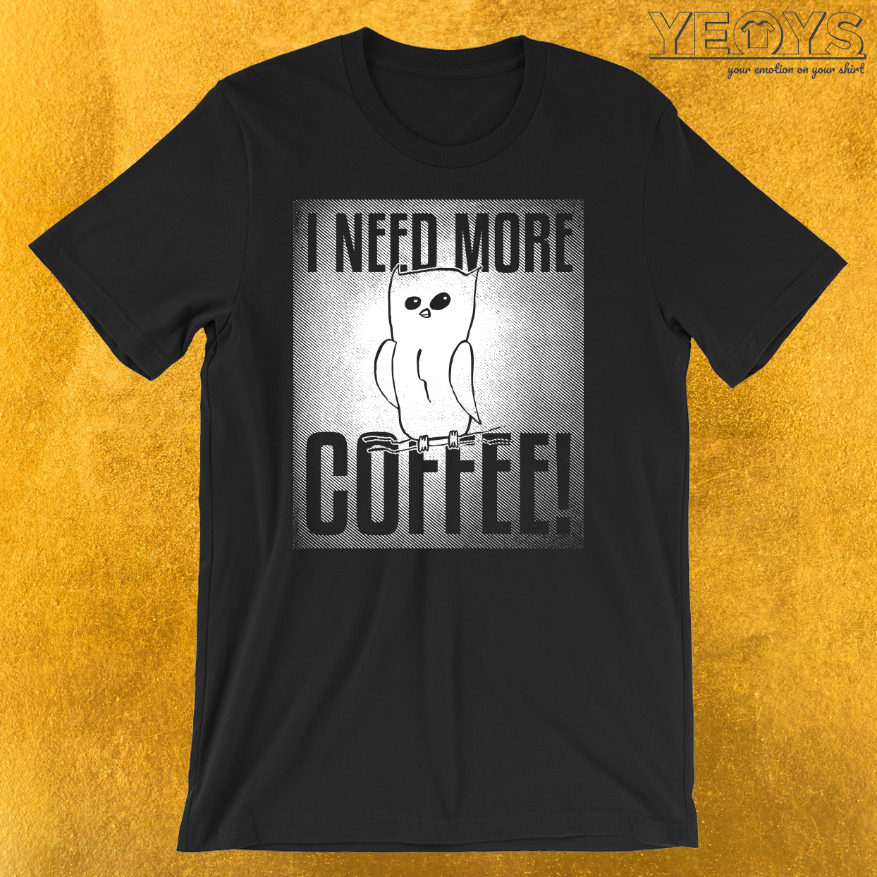 I Need More Coffee T-Shirt