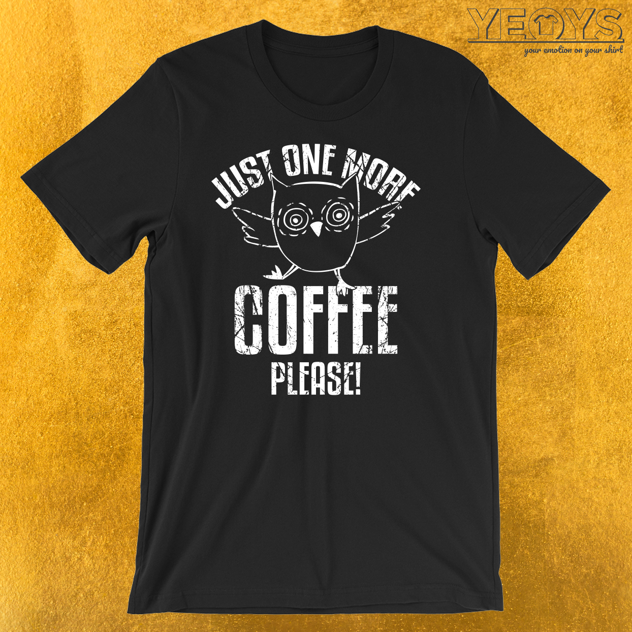 Owl One More Coffee Please T-Shirt