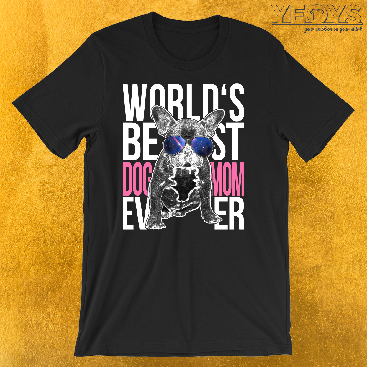 Worlds Best Dog Mom French Bulldog T-Shirt