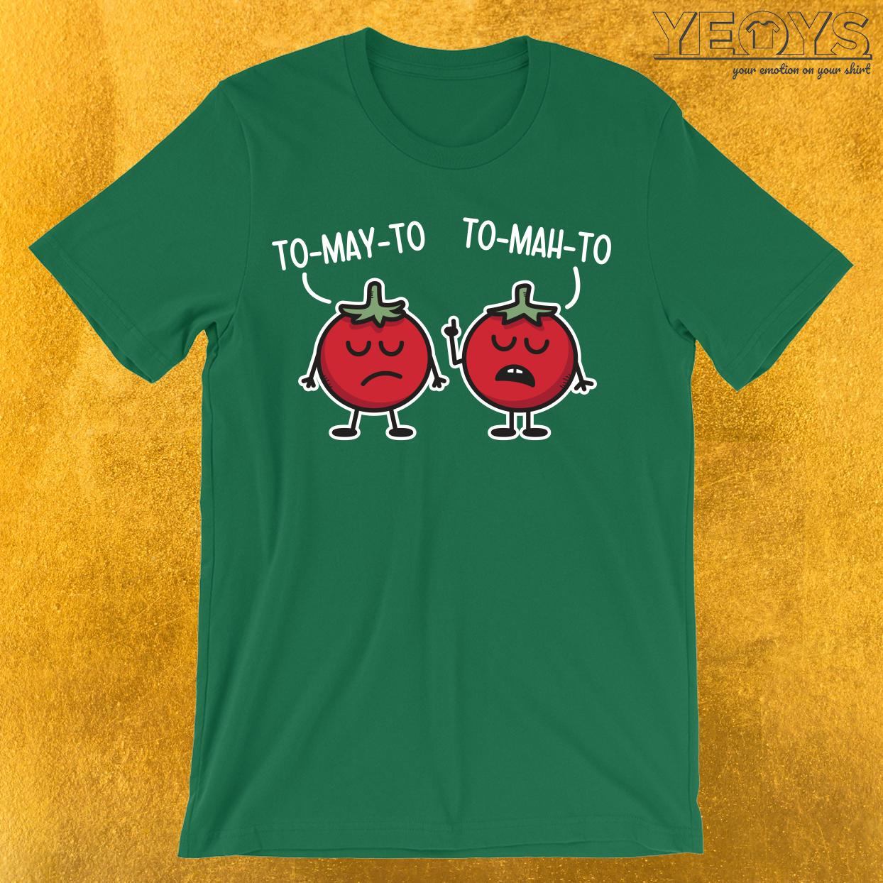 Tomayto Tomahto T-Shirt