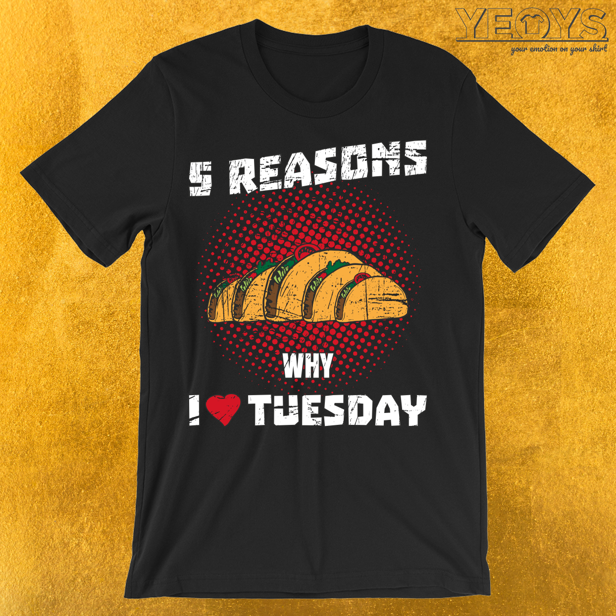 5 Reasons Why I Love Tuesday T-Shirt