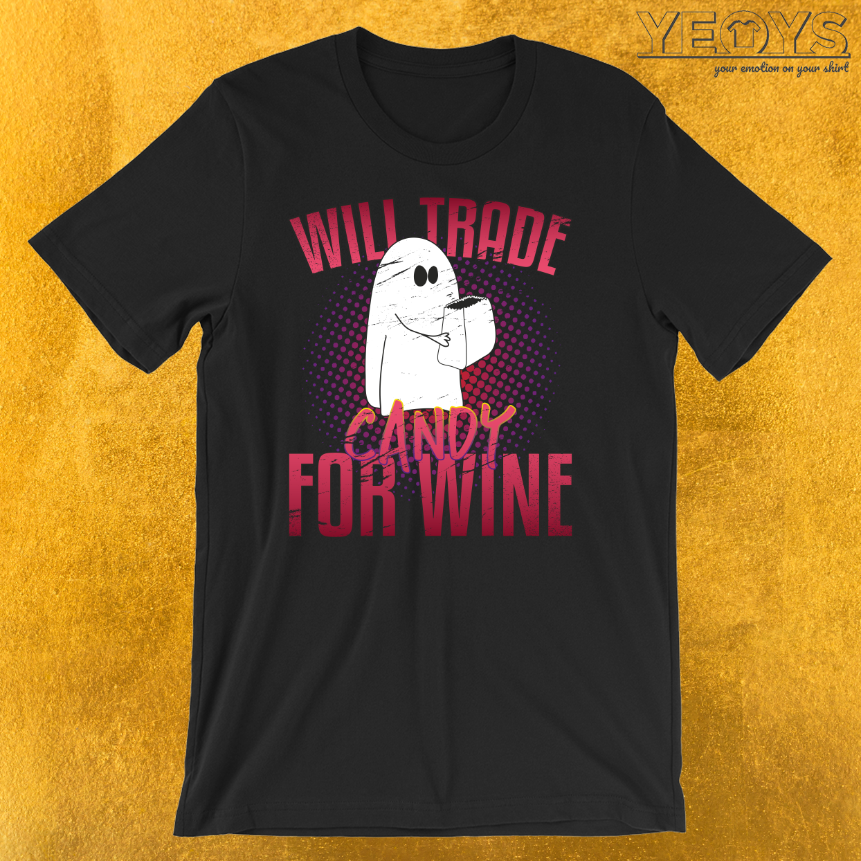 Will Trade Candy For Wine Boo T-Shirt