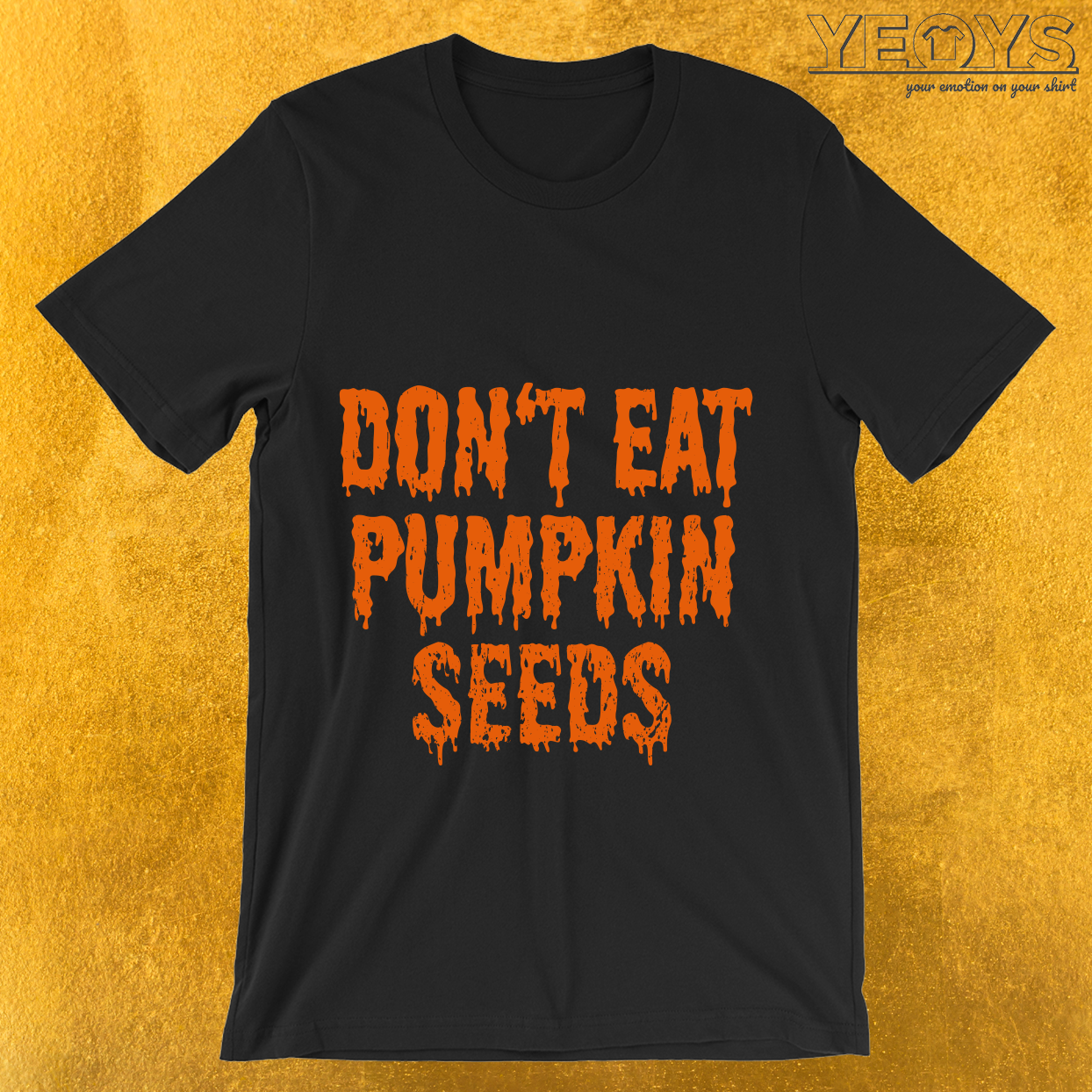 Don't Eat Pumpkin Seeds Pregnant Halloween  T-Shirt