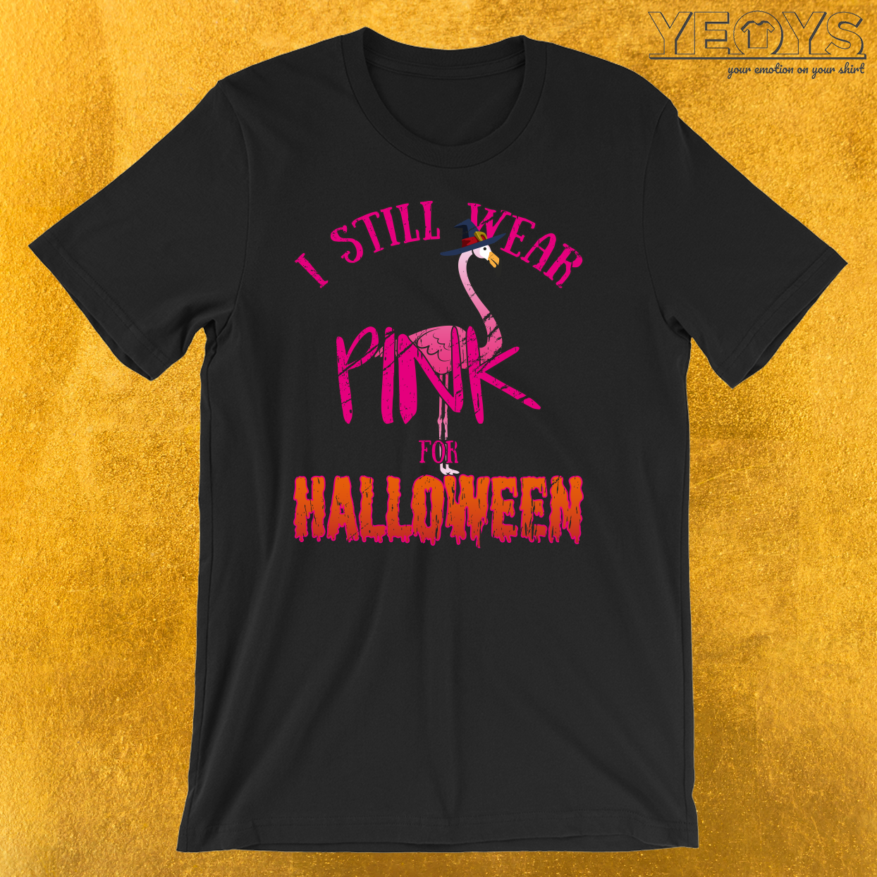 I Still Wear Pink For Halloween Flamingo T-Shirt