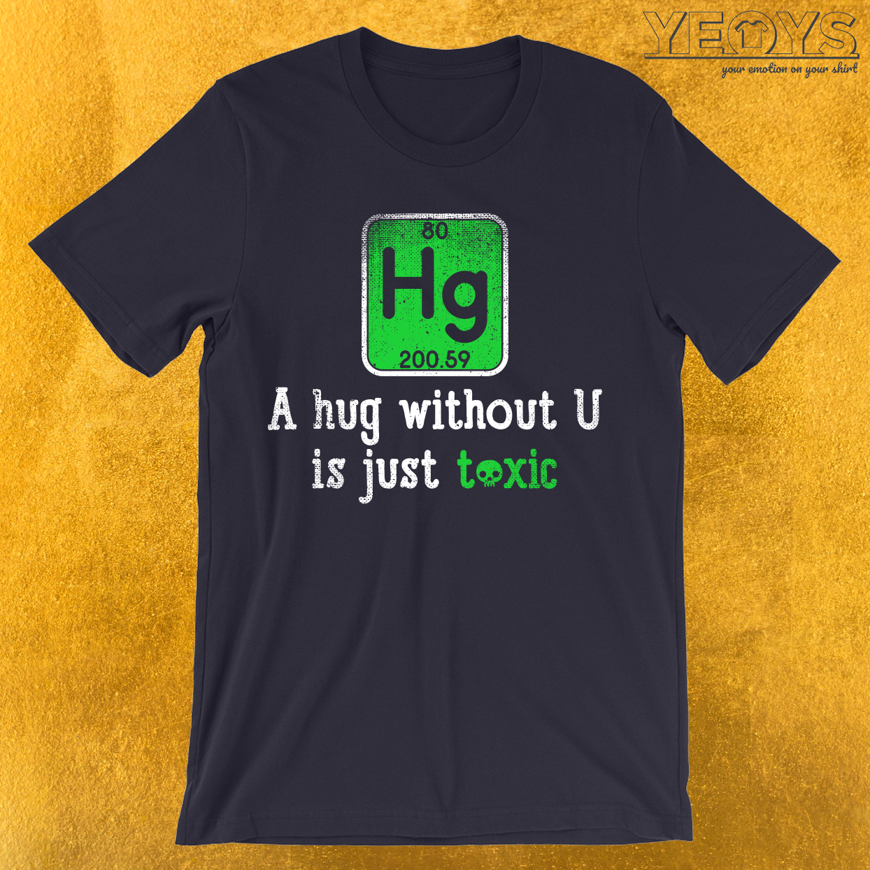 A Hug Without U Is Just Toxic T-Shirt