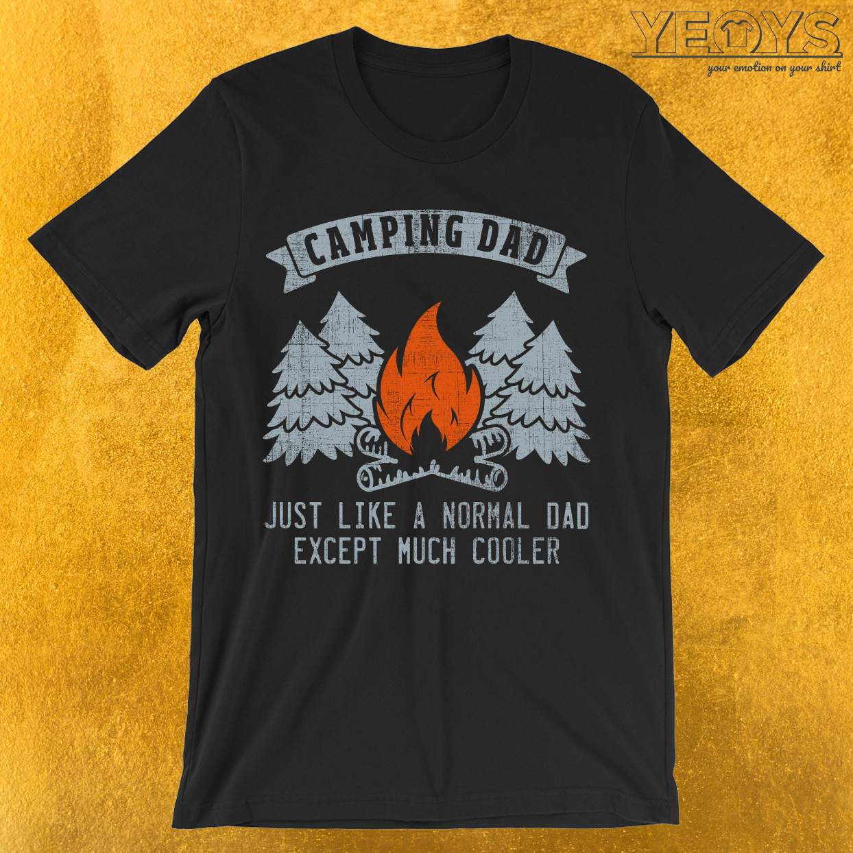 Camping Dad Just Like A Normal Dad T-Shirt