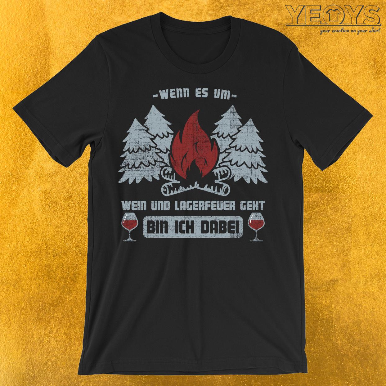 Lagerfeuer und Wein ich bin dabei T-Shirt