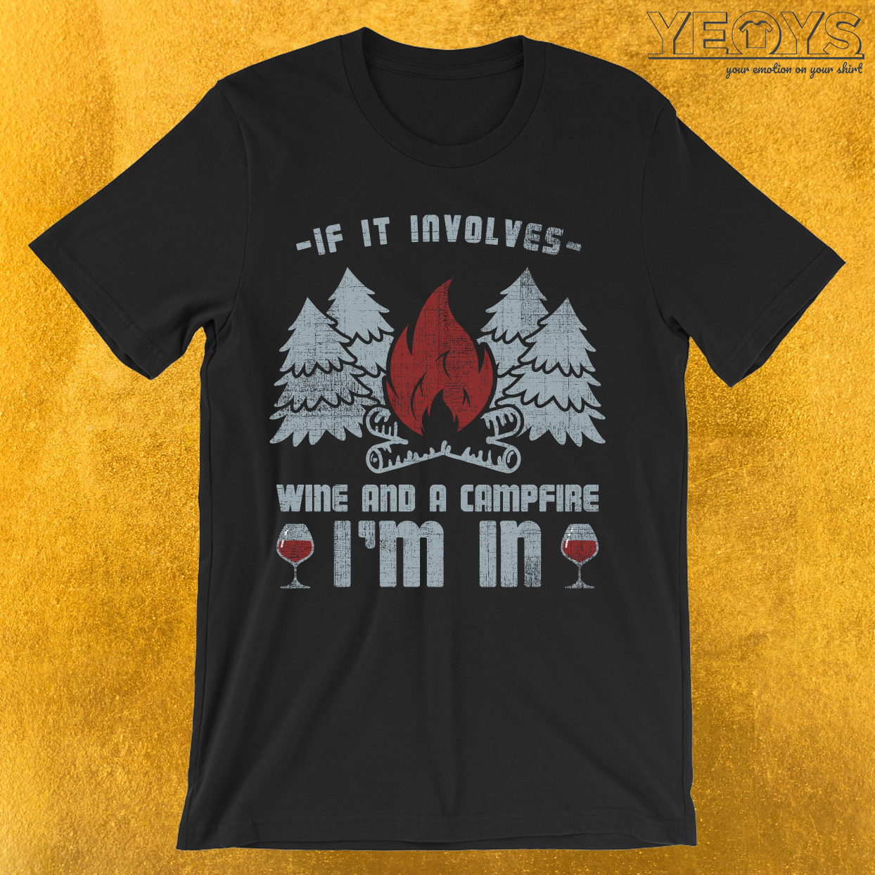 If It Involves Wine And Campfire I'm In T-Shirt