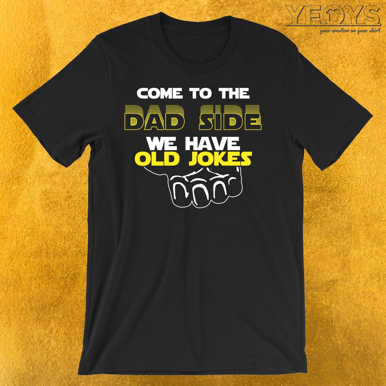 Come To The Dad Side We Have Old Jokes T-Shirt