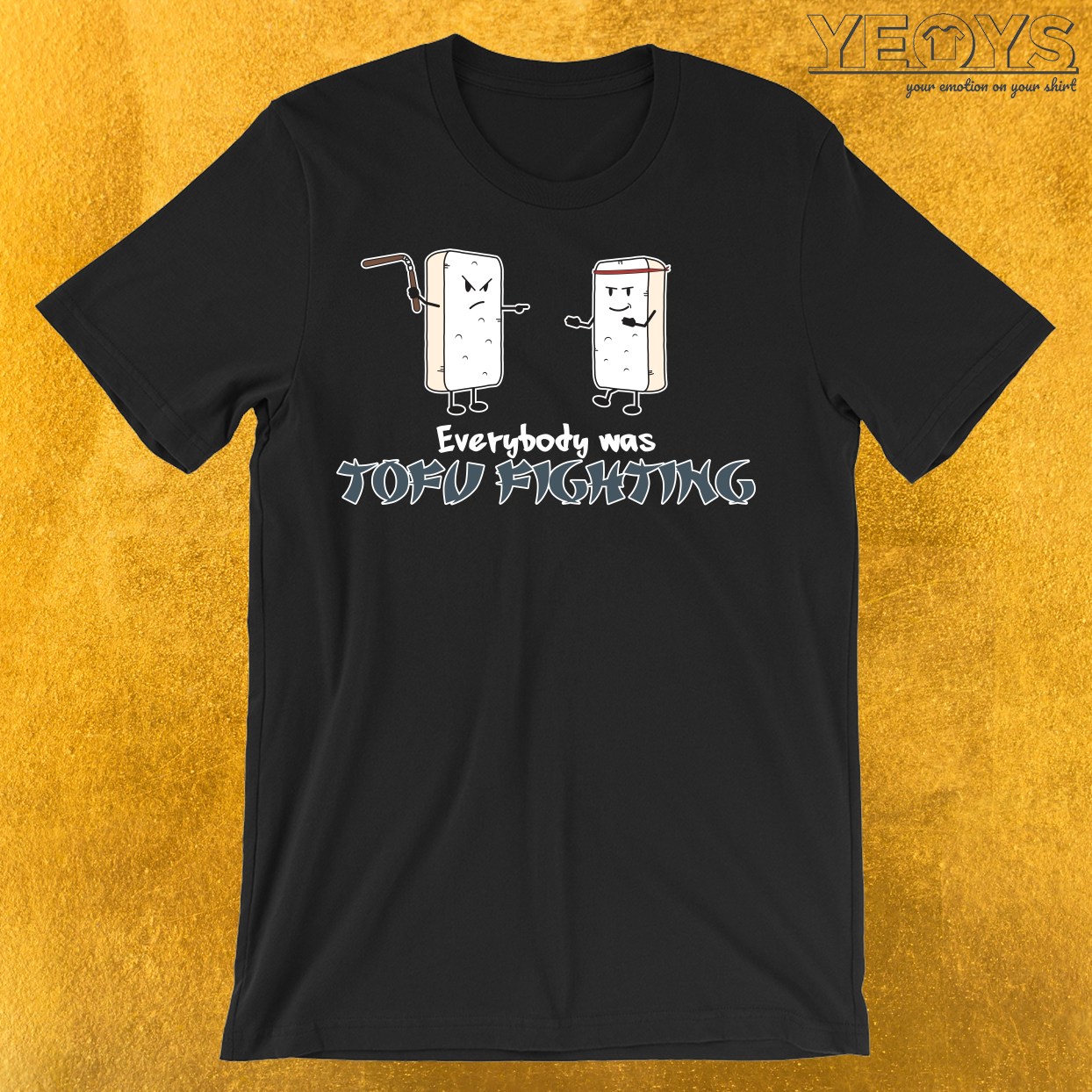 Everybody was Tofu Fighting T-Shirt