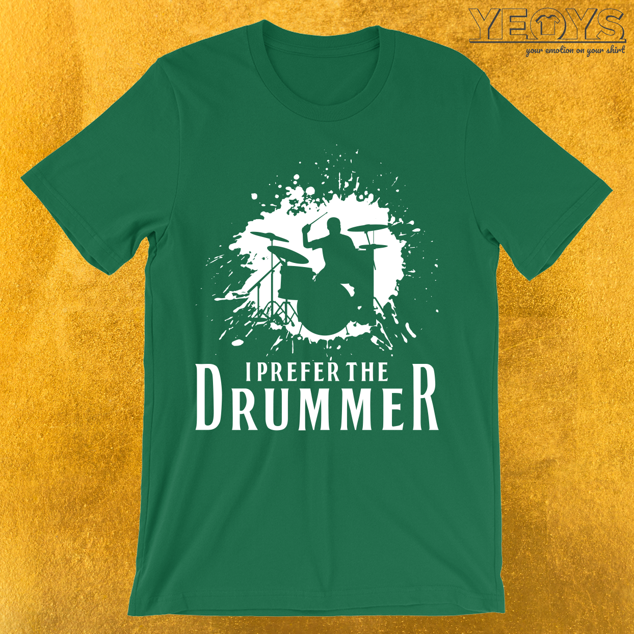 I Prefer The Drummer T-Shirt