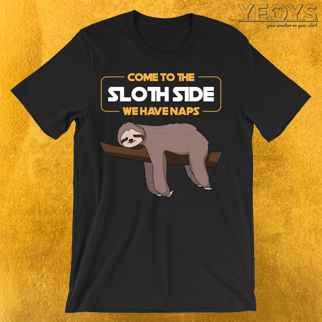Come To The Sloth Side T-Shirt