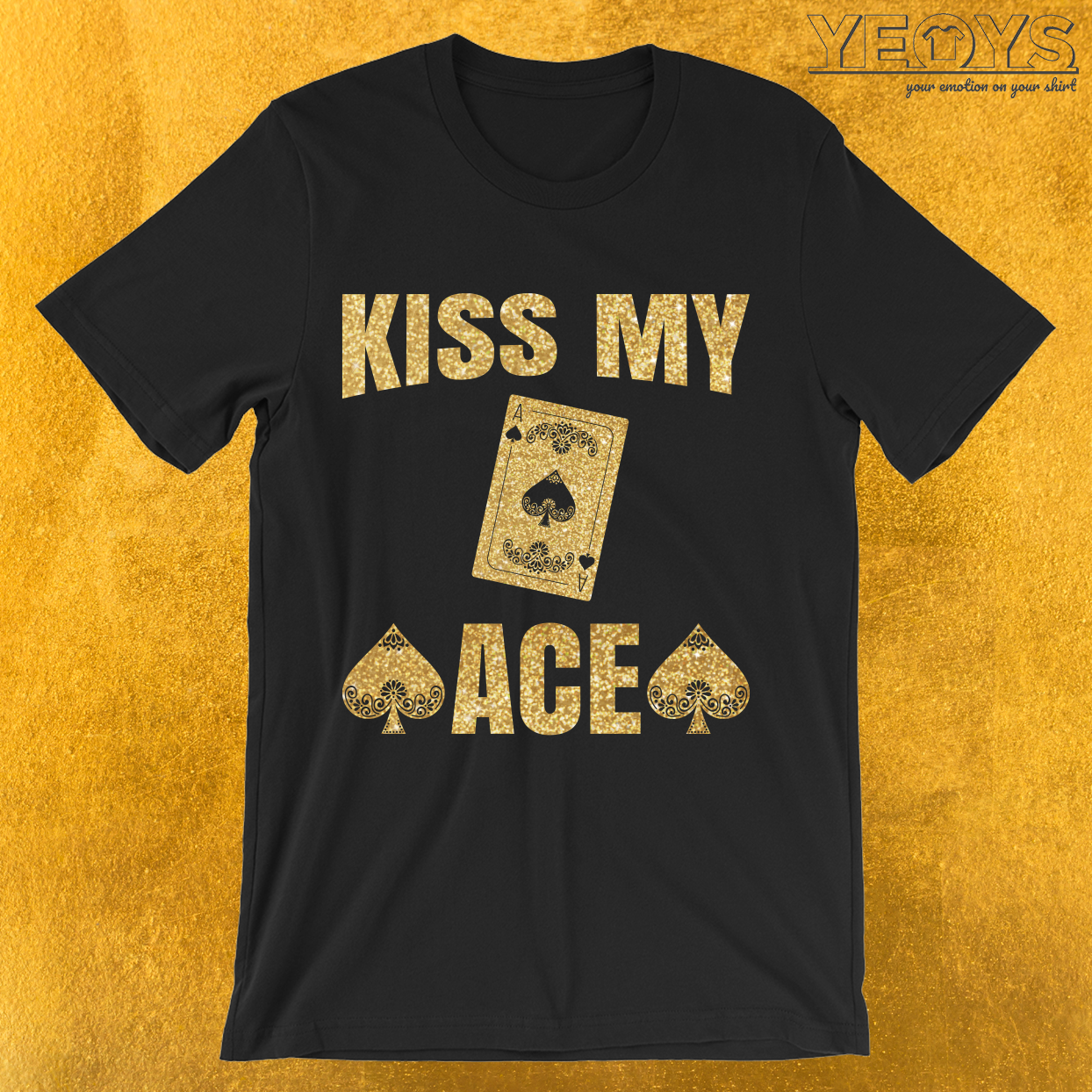Kiss My Ace Poker Pun T-Shirt