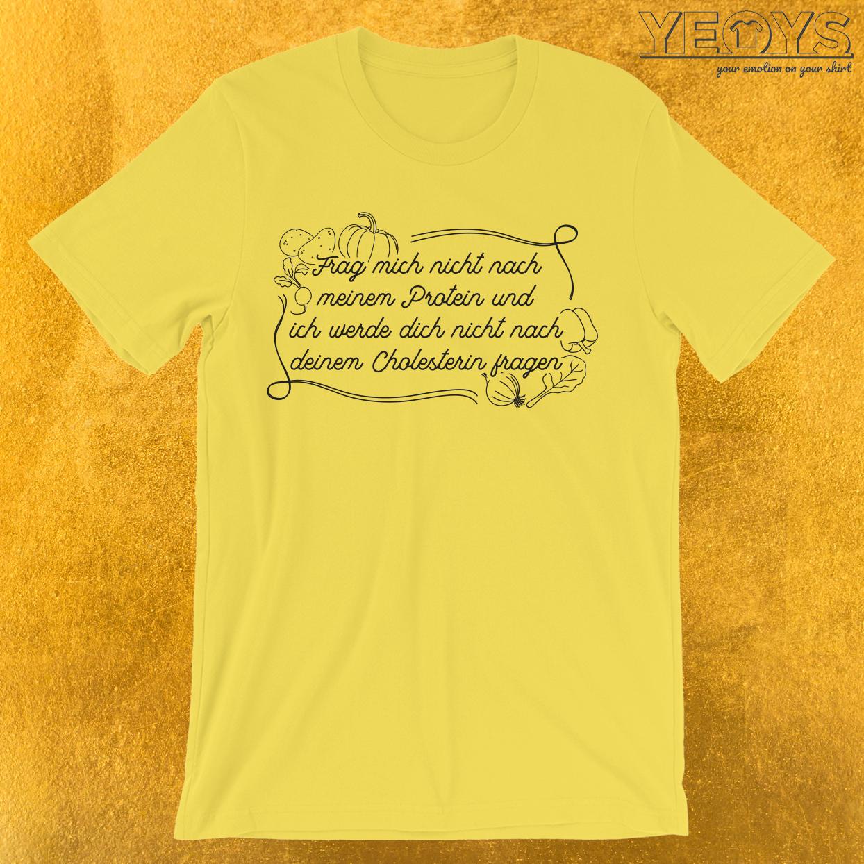 Frag mich nicht nach meinem Protein T-Shirt