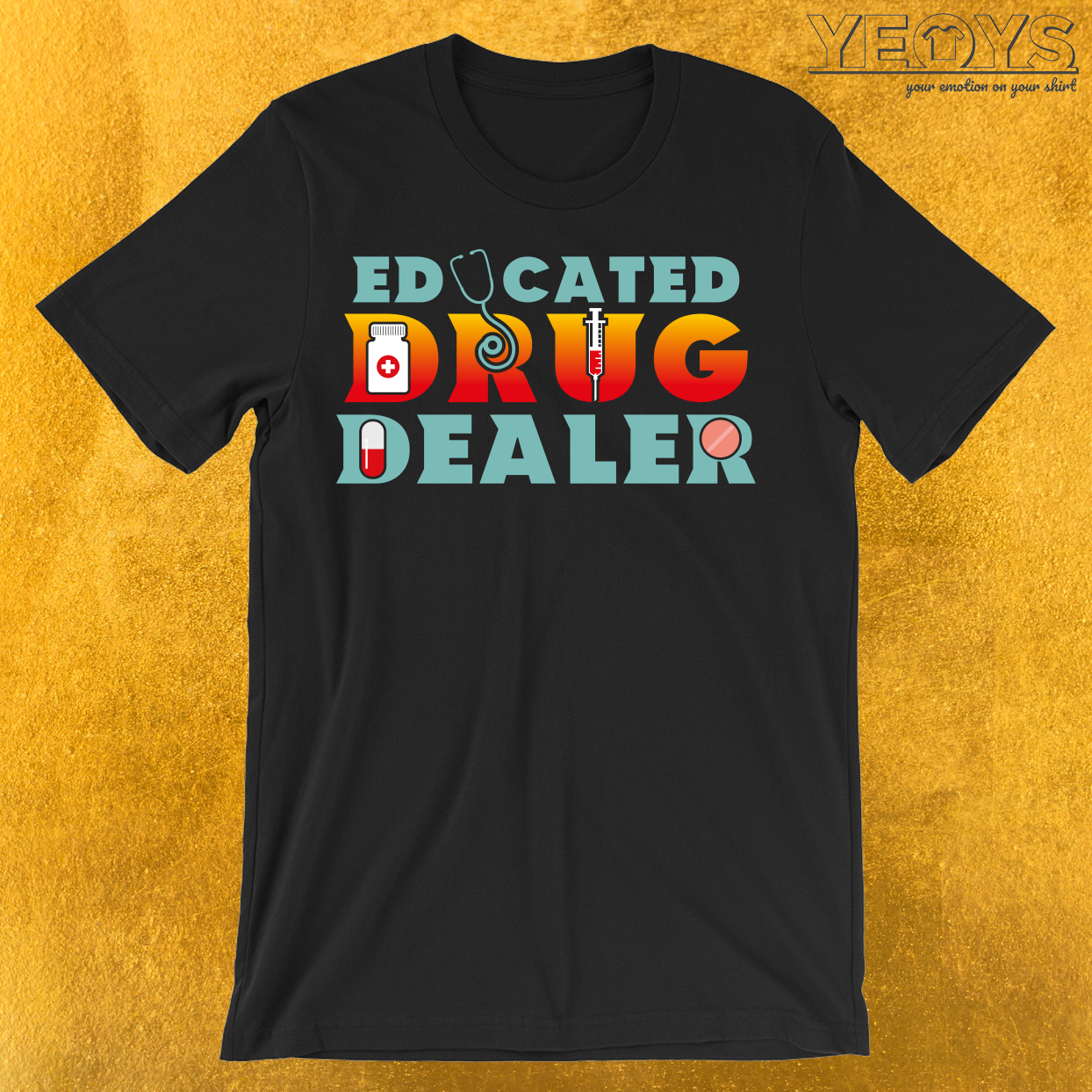 Educated Drug Dealer Funny Pharmacists T-Shirt