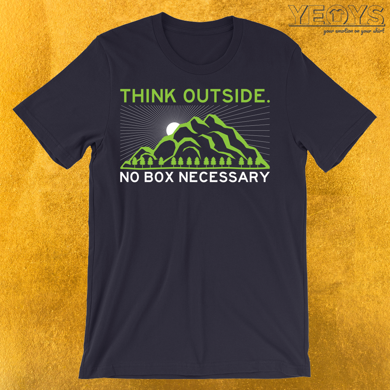 Think Outside No Box Necessary T-Shirt