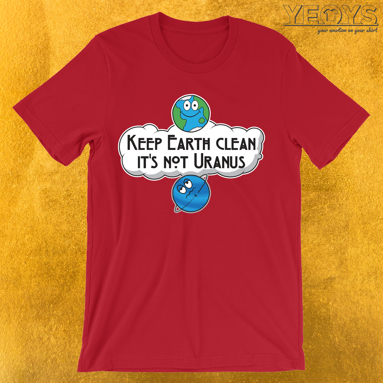 Keep Earth Clean It's Not Uranus T-Shirt