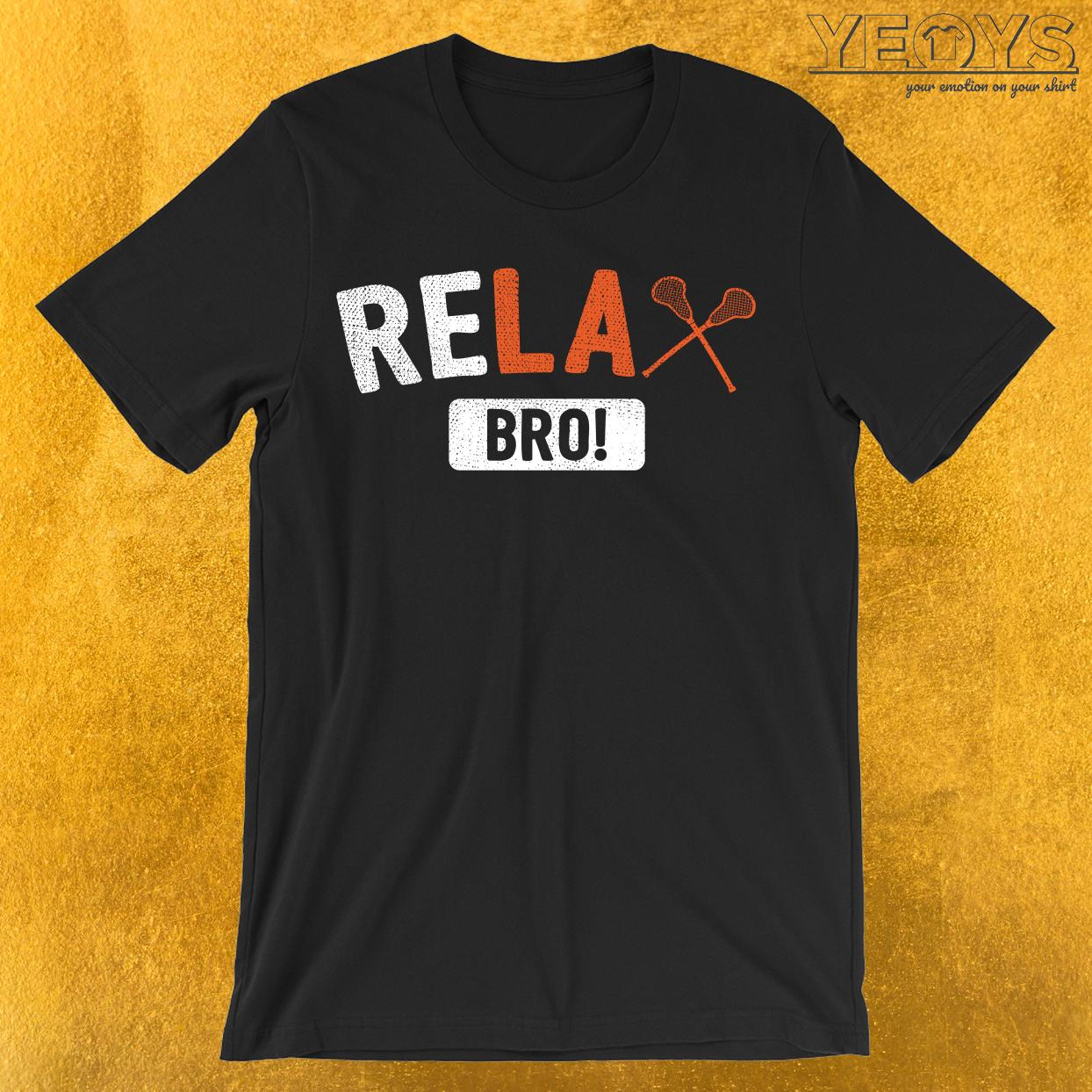 Relax Bro Lacrosse T-Shirt