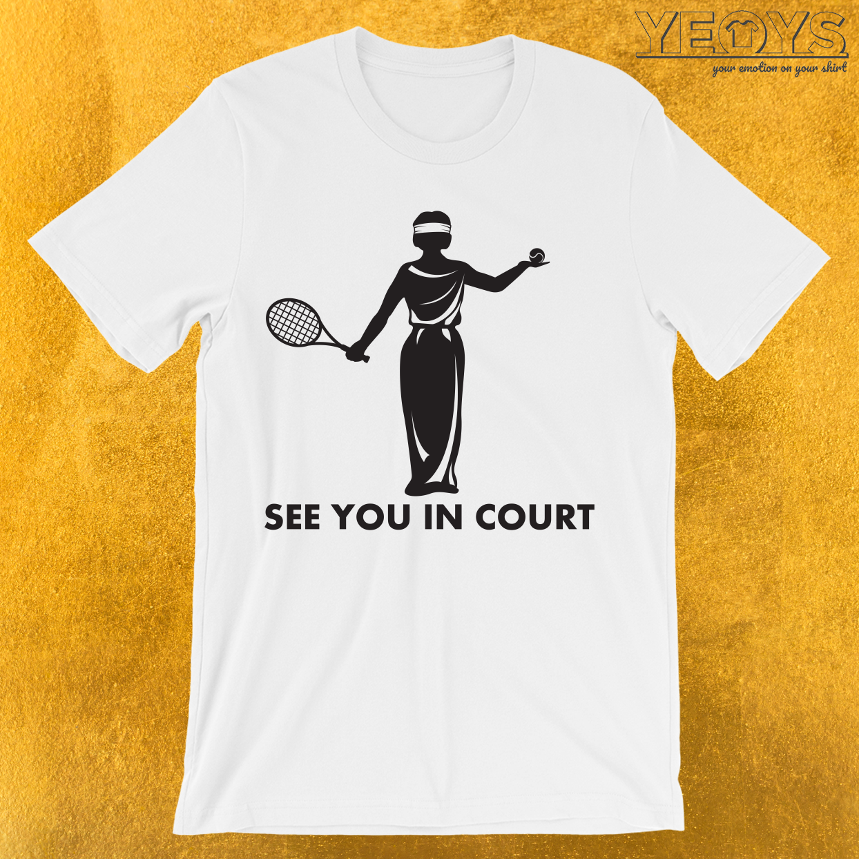 See You In Court Tennis Pun T-Shirt