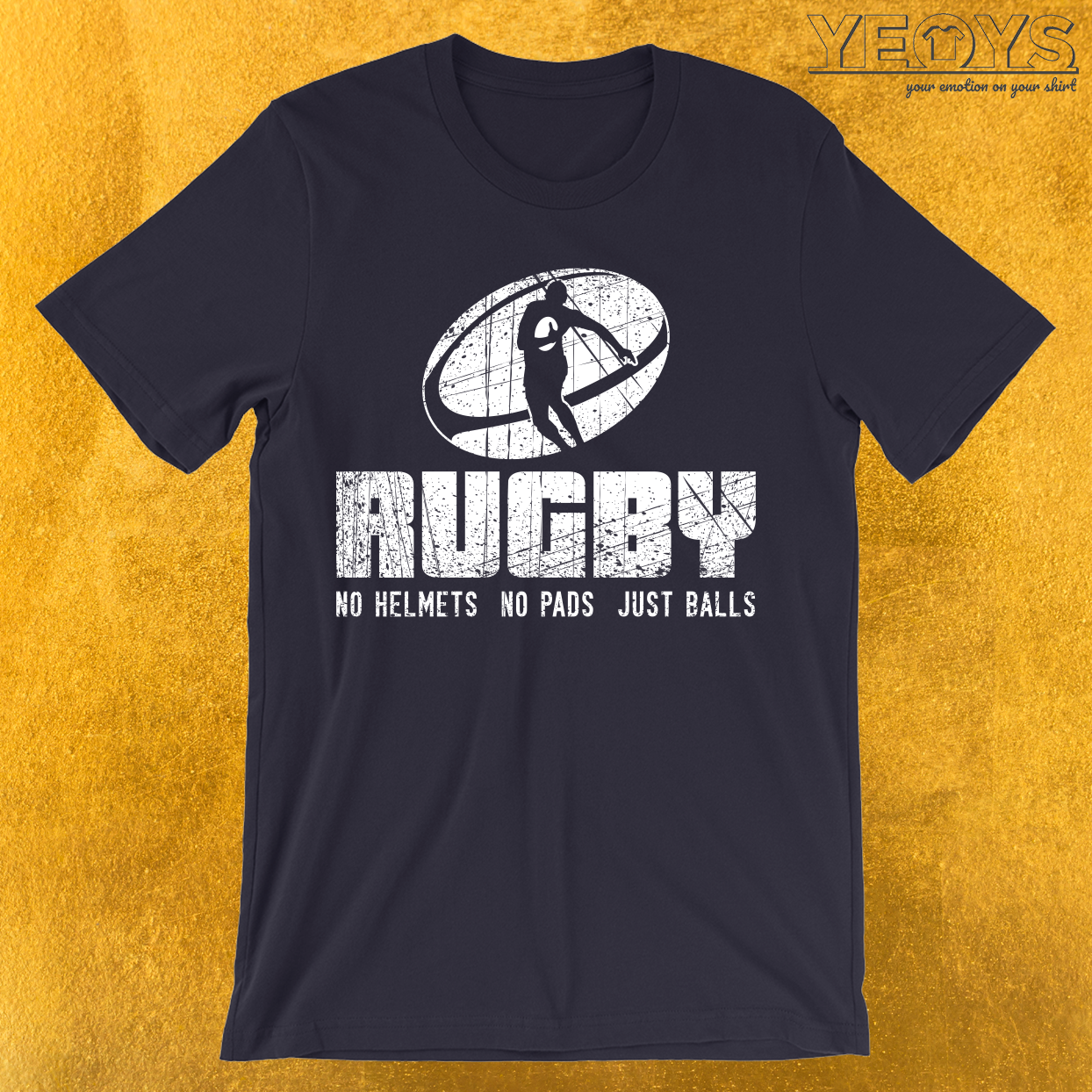 Rugby No Helmets No Pads Just Balls T-Shirt