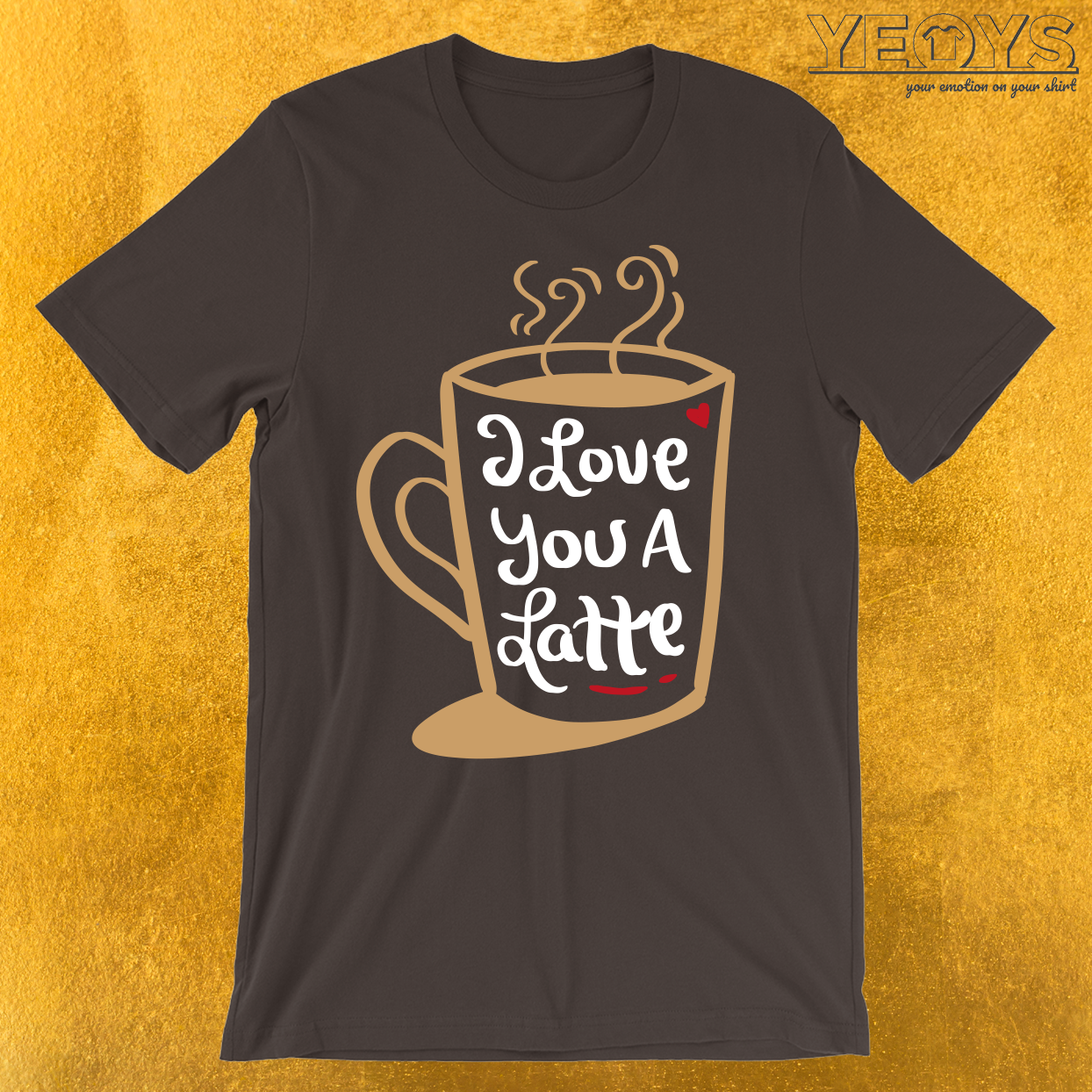 I Love You a Latte Funny Valentines Pun T-Shirt