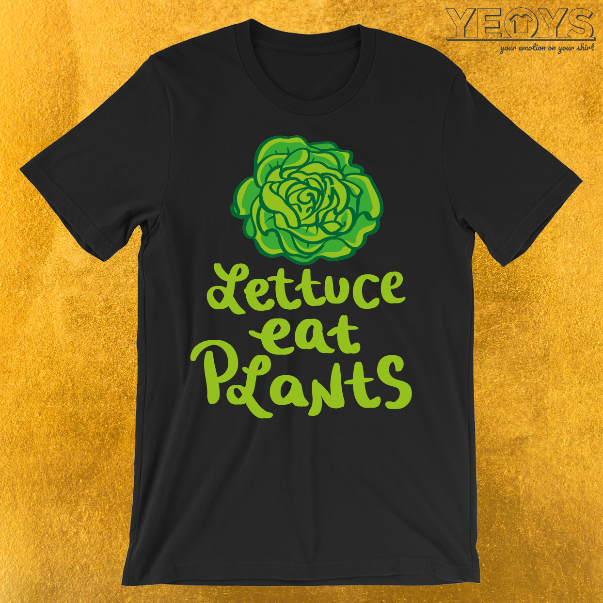 Lettuce Eat Plants Vegan Pun T-Shirt