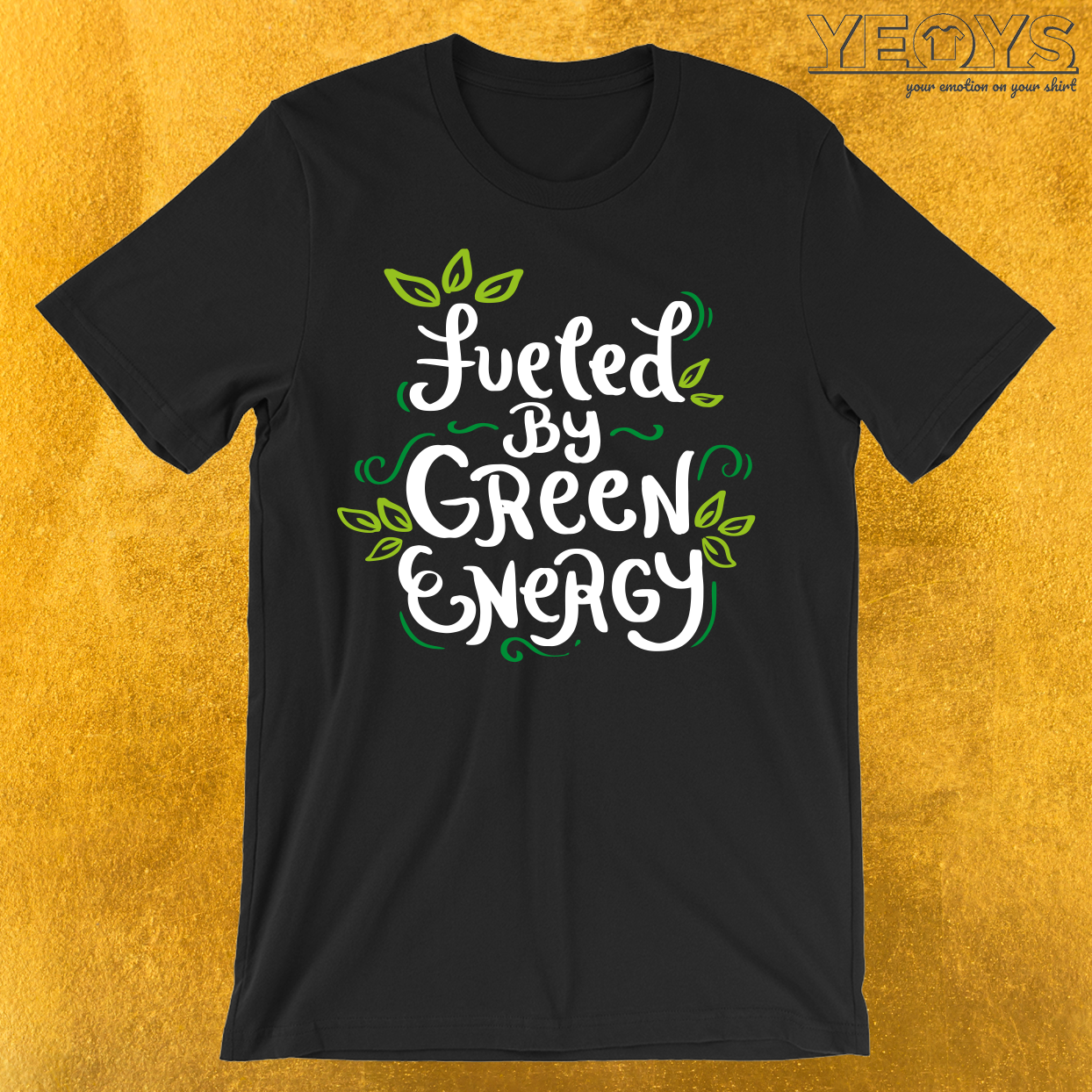 Fueled by Green Energy T-Shirt