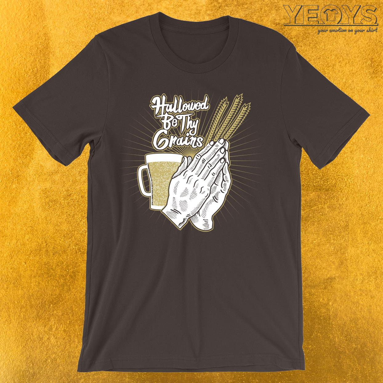 Hallowed Be Thy Grains Alcohol Pun T-Shirt
