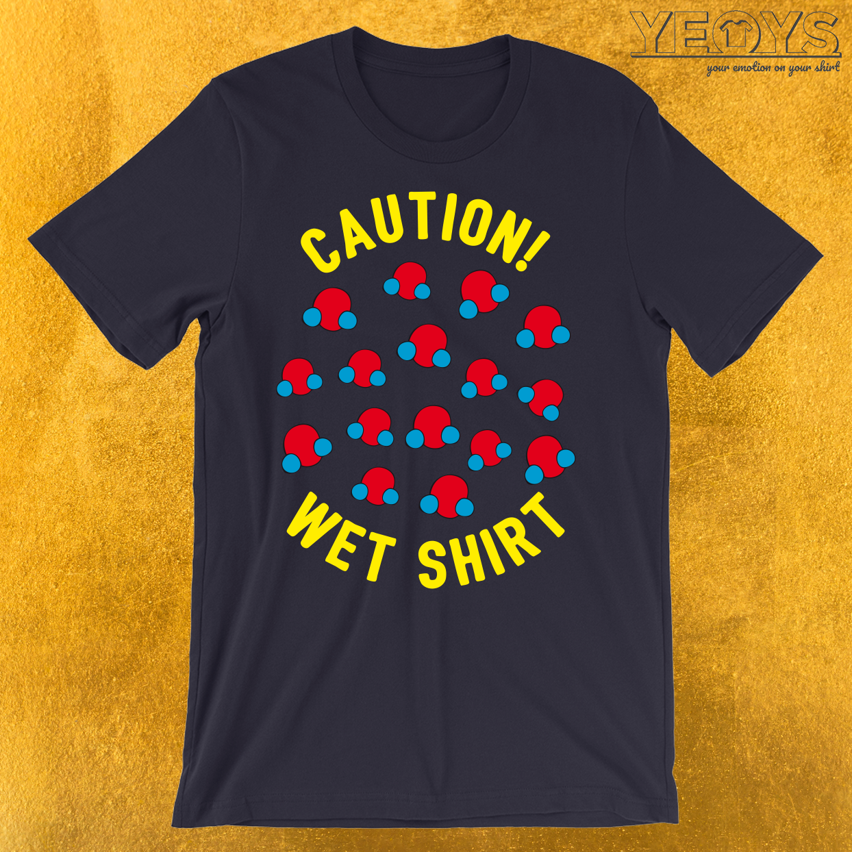 Caution Wet Shirt T-Shirt