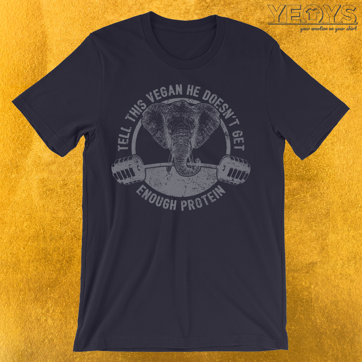 Tell This Vegan About Protein Elephant T-Shirt