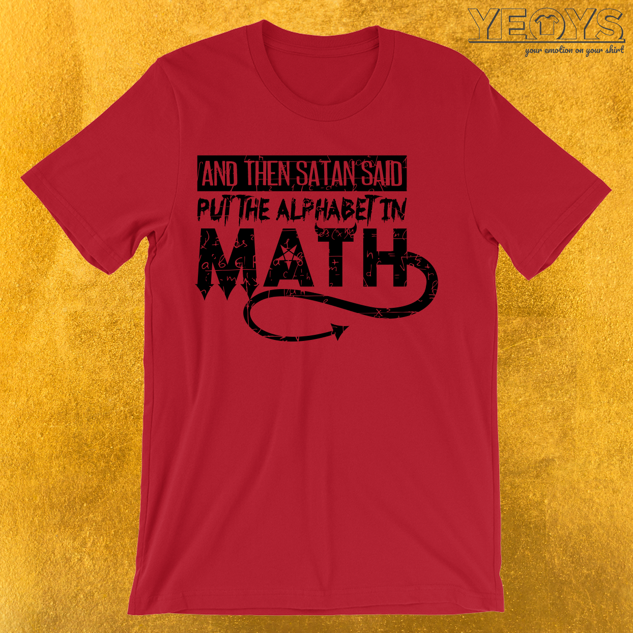 Satan Said Put The Alphabet In Math T-Shirt