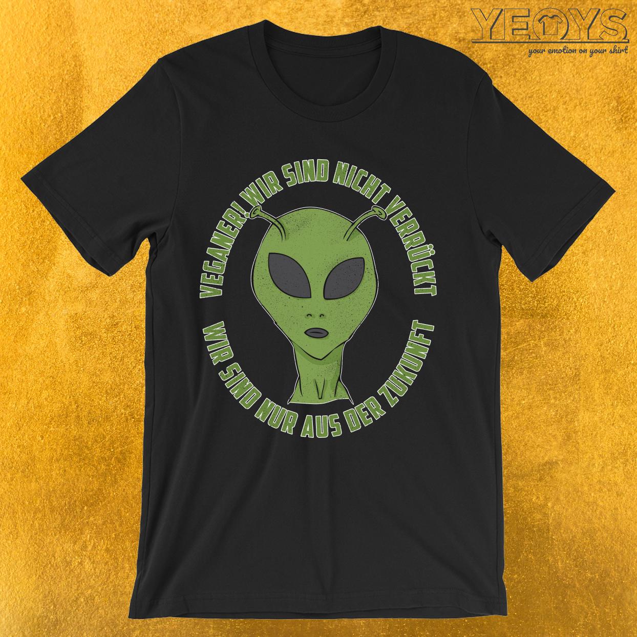 Veganer Wir Sind Aus Der Zukunft T-Shirt