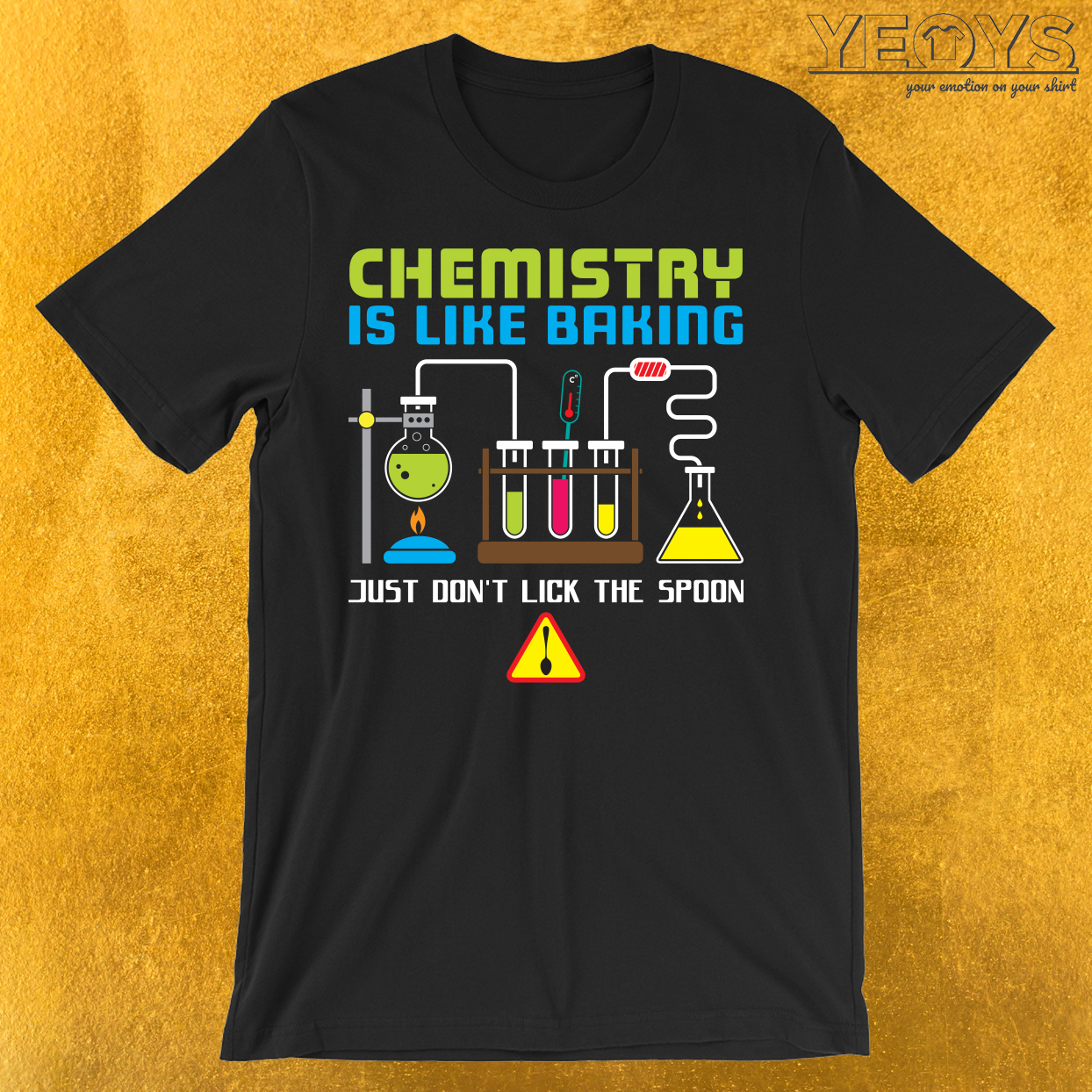 Chemistry Is Like Baking T-Shirt