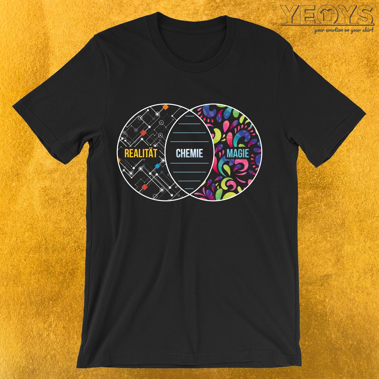 Chemie Wie Magie Nur Real T-Shirt