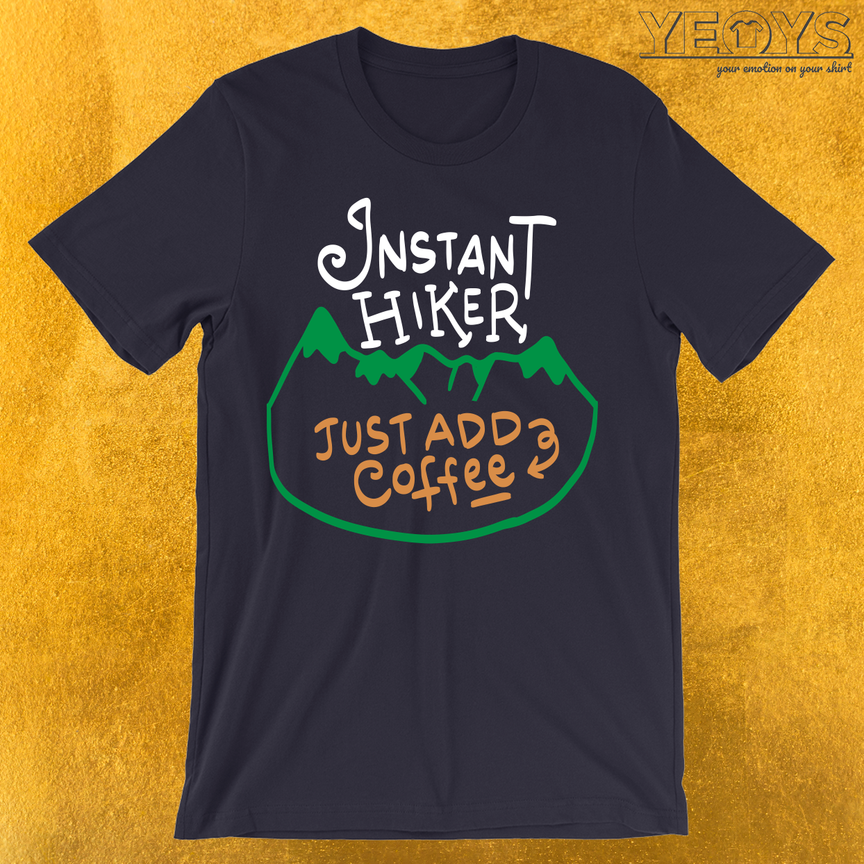 Instant Hiker Just add Coffee T-Shirt