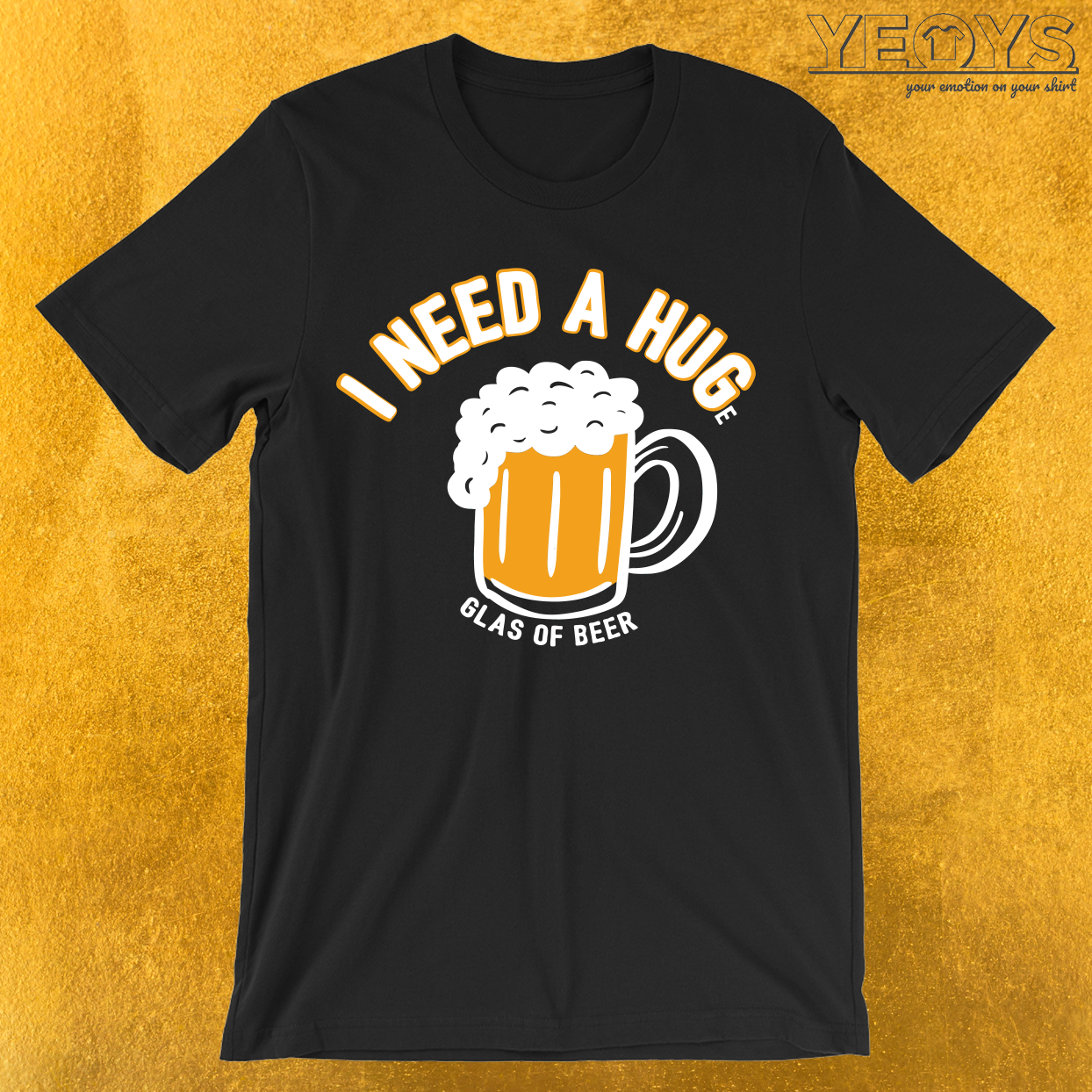 I Need A Huge Glas Of Beer T-Shirt