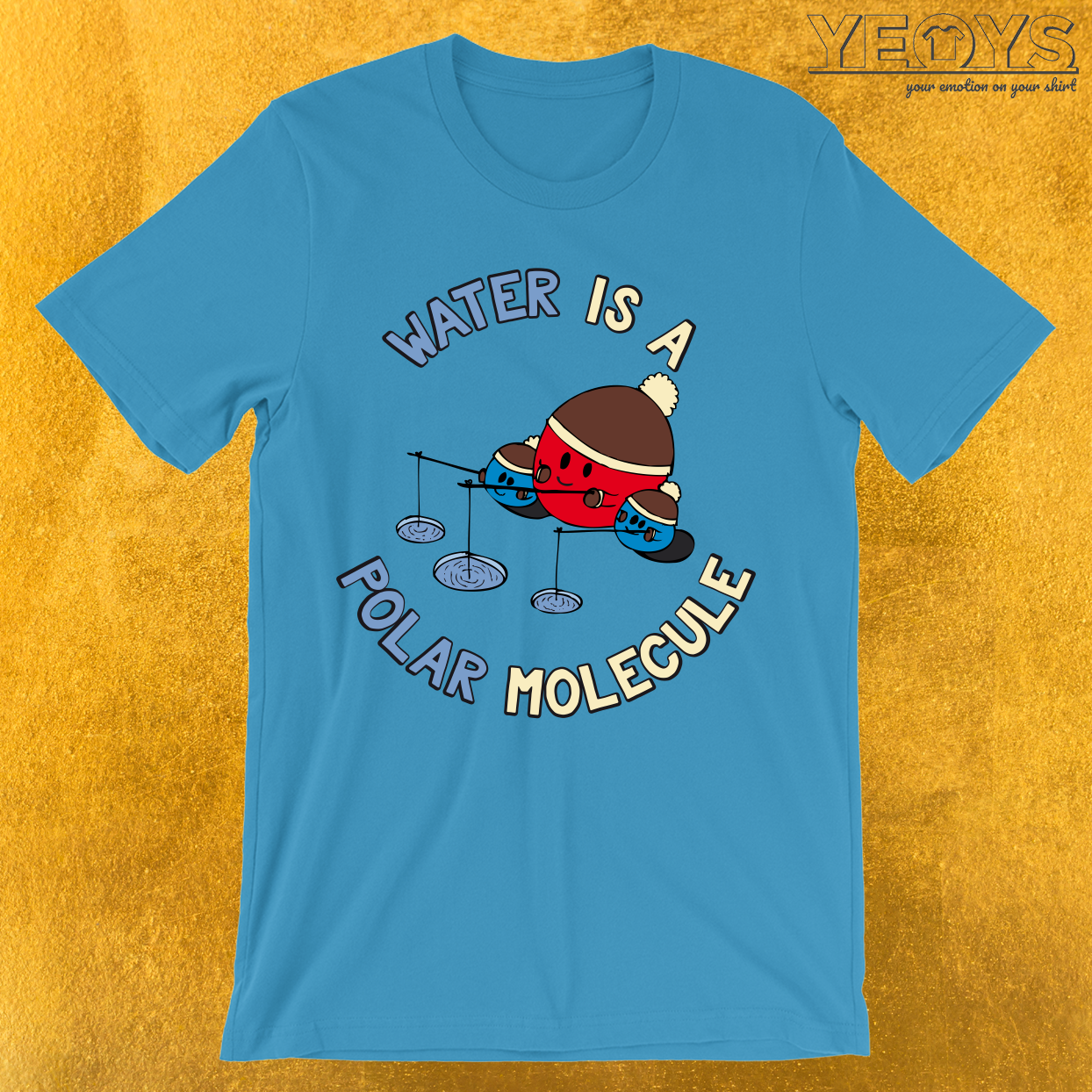 Water Is A Polar Molecule T-Shirt