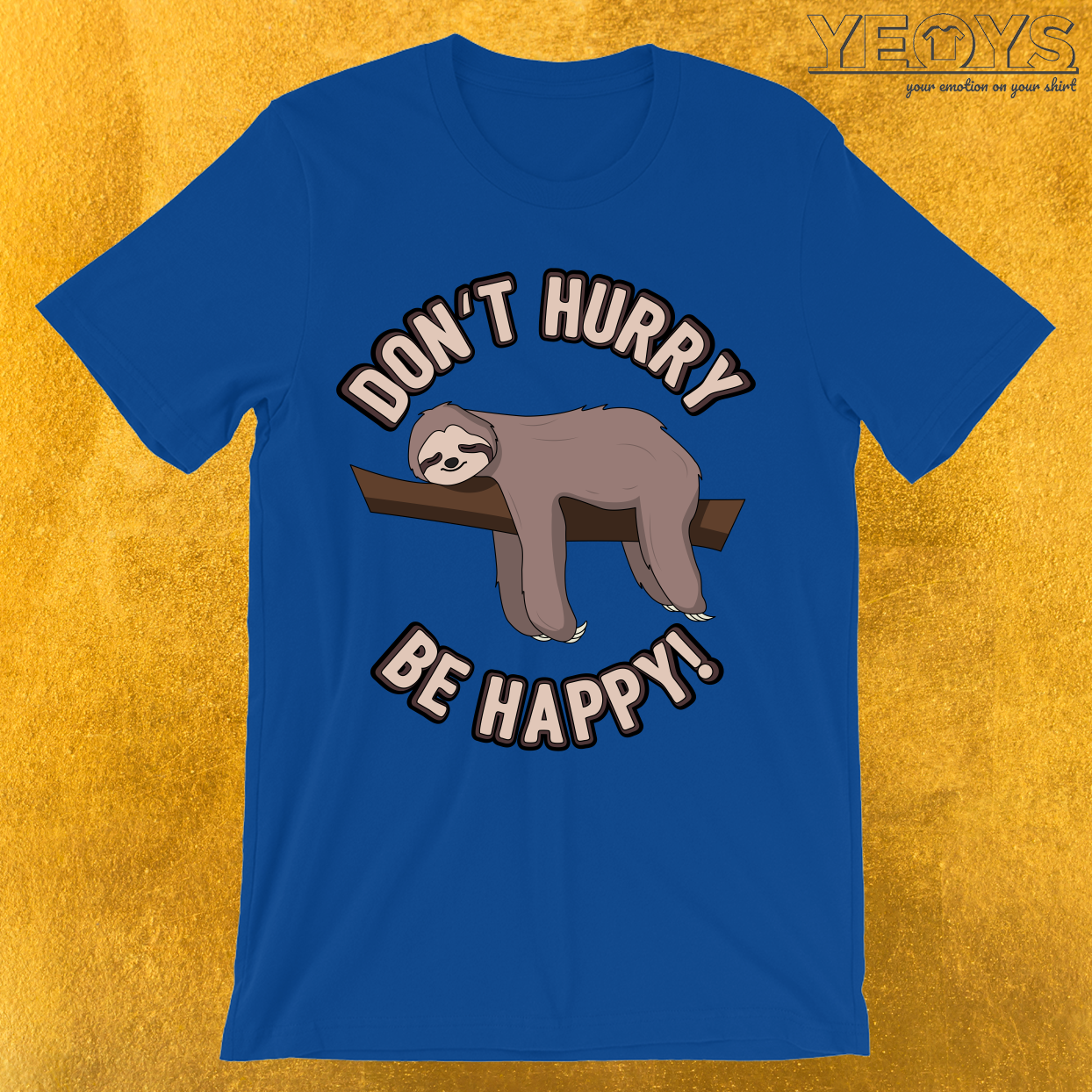 Don't Hurry Be Happy Sloth T-Shirt